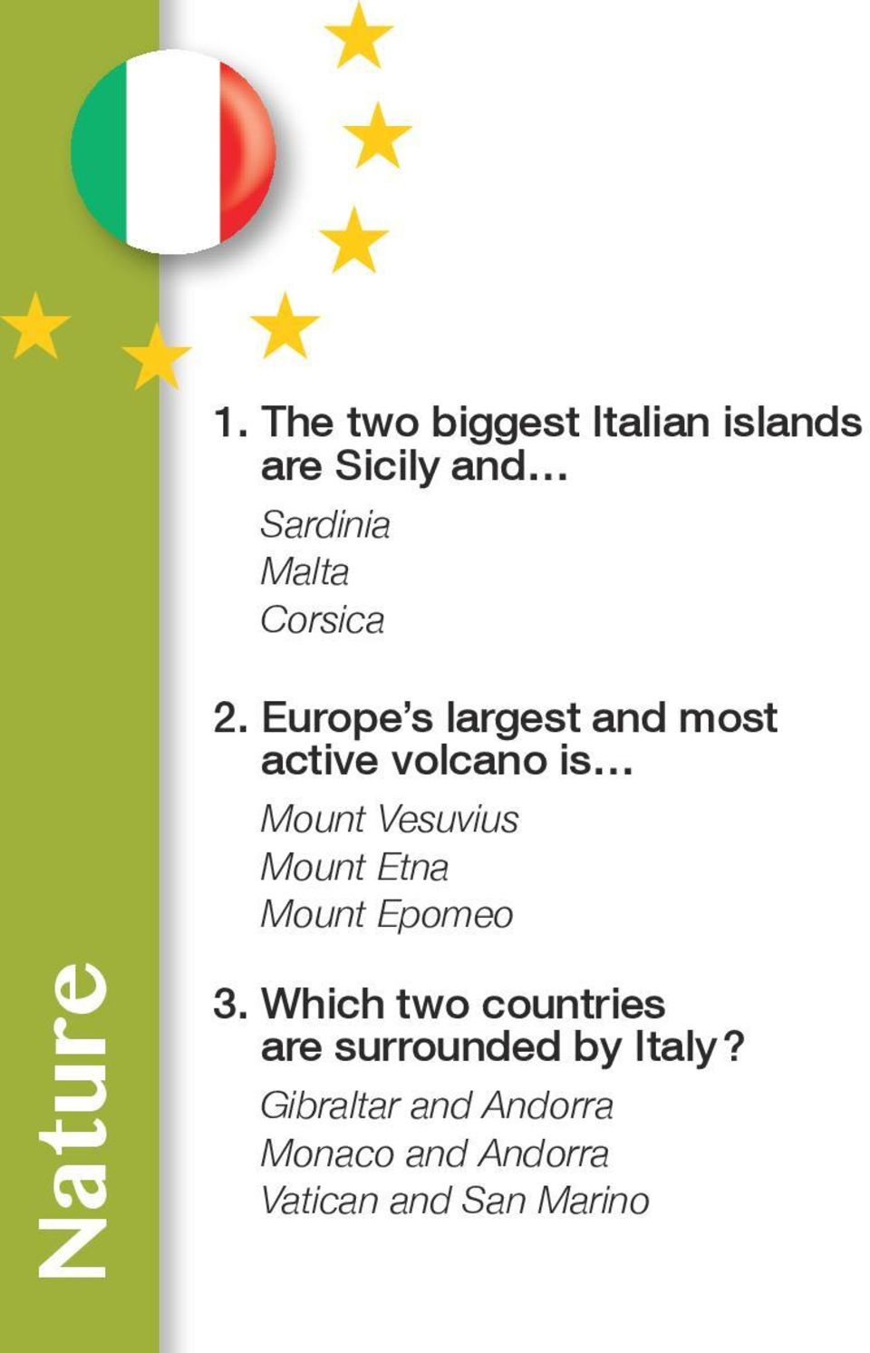 Europe s largest and most active volcano is Mount Vesuvius Mount Etna