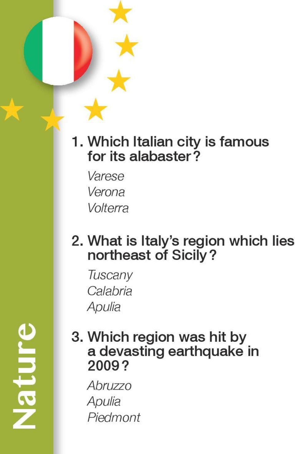 What is Italy s region which lies northeast of Sicily?