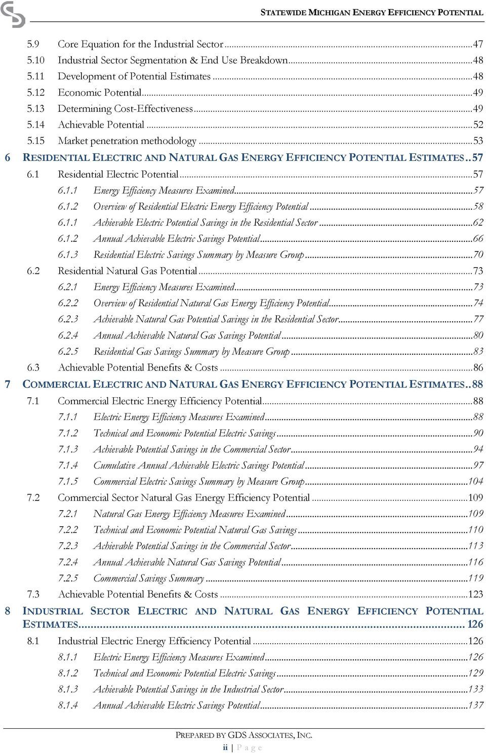 1 Residential Electric Potential... 57 6.1.1 Energy Efficiency Measures Examined... 57 6.1.2 Overview of Residential Electric Energy Efficiency Potential... 58 6.1.1 Achievable Electric Potential Savings in the Residential Sector.