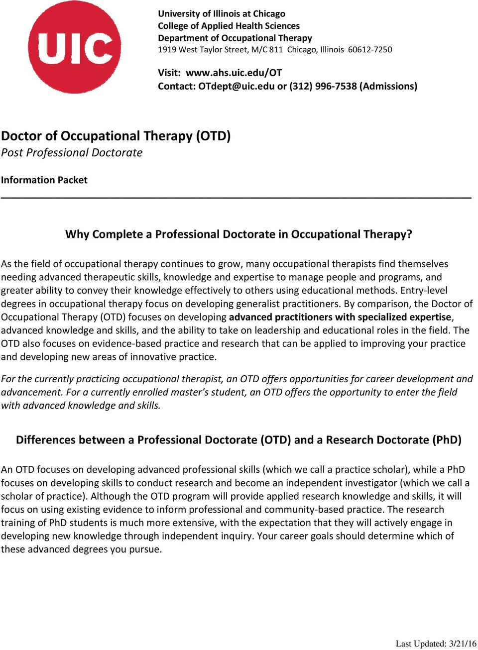 edu or (312) 996 7538 (Admissions) Doctor of Occupational Therapy (OTD) Post Professional Doctorate Information Packet Why Complete a Professional Doctorate in Occupational Therapy?