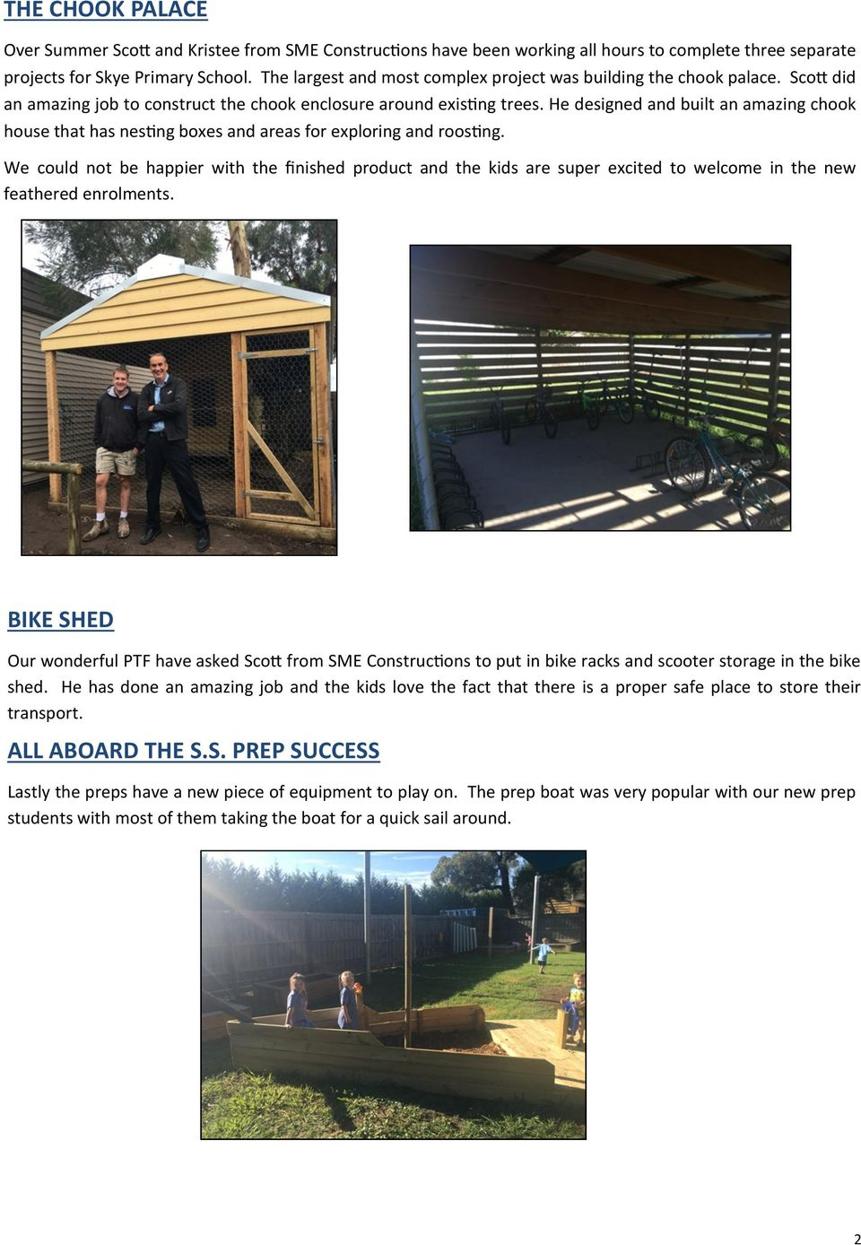 He designed and built an amazing chook house that has nesting boxes and areas for exploring and roosting.