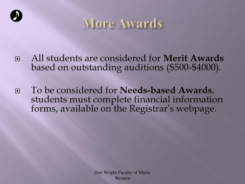 To be considered for Needs-based Awards, students must