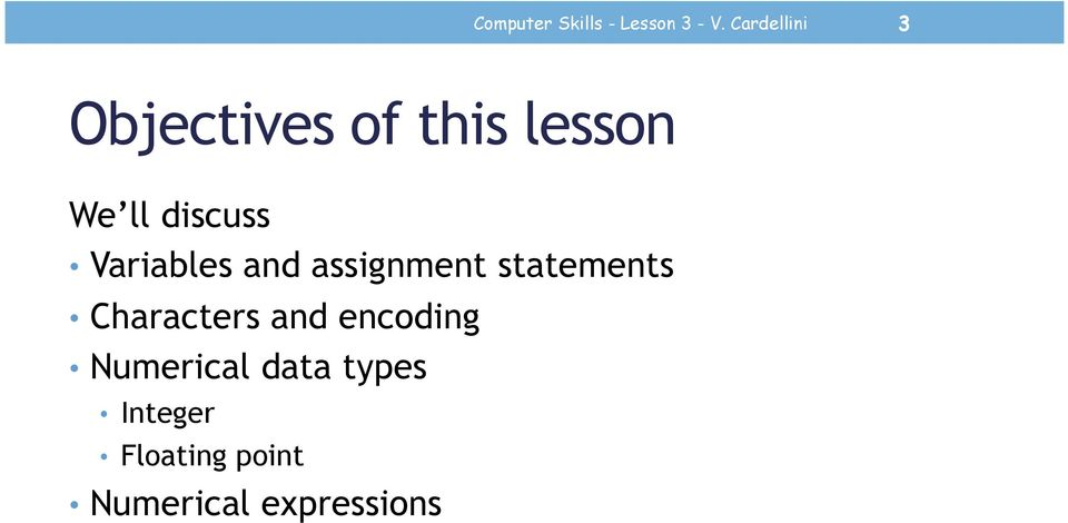 Variables and assignment statements Characters and