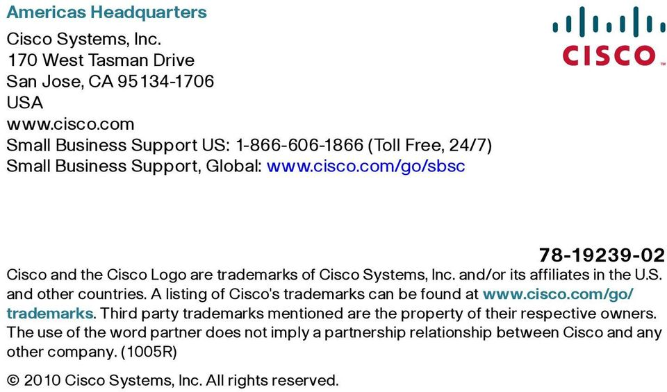 com/go/sbsc 78-19239-02 Cisco and the Cisco Logo are trademarks of Cisco Systems, Inc. and/or its affiliates in the U.S. and other countries.