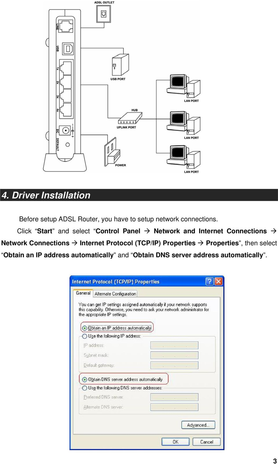 Click Start and select Control Panel Network and Internet Connections Network