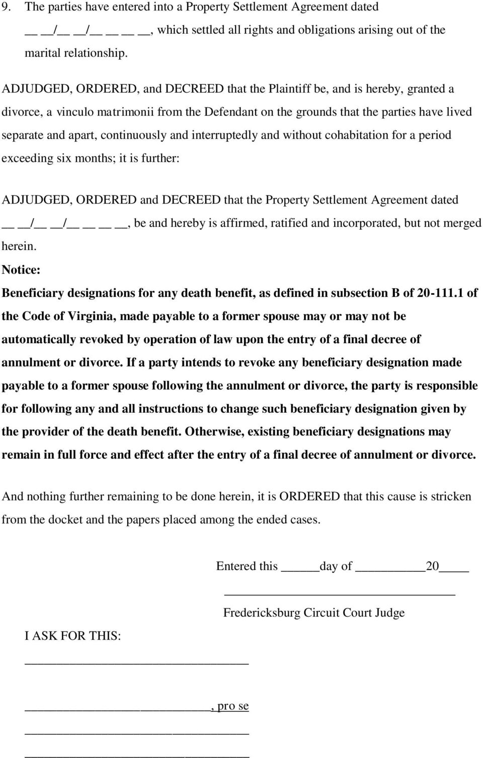 continuously and interruptedly and without cohabitation for a period exceeding six months; it is further: ADJUDGED, ORDERED and DECREED that the Property Settlement Agreement dated / /, be and hereby