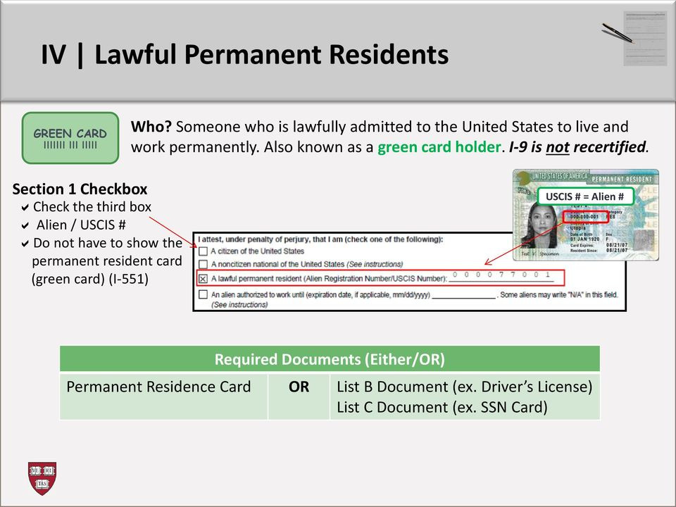 Also known as a green card holder. I-9 is not recertified.