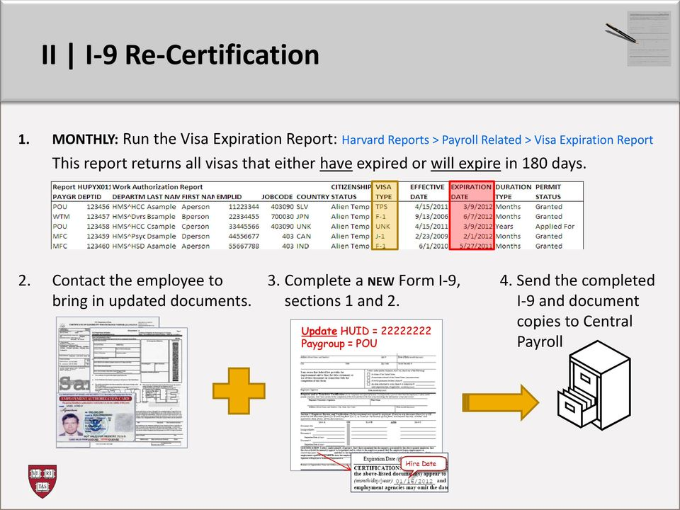 This report returns all visas that either have expired or will expire in 180 days. 2.