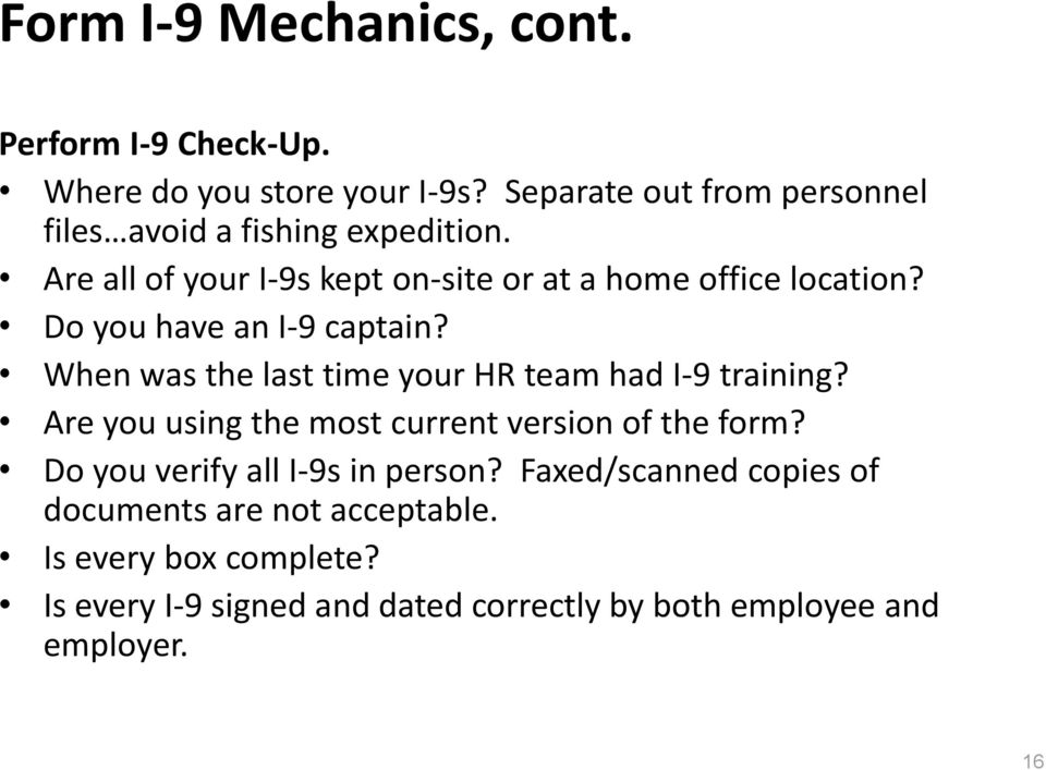 Do you have an I-9 captain? When was the last time your HR team had I-9 training?