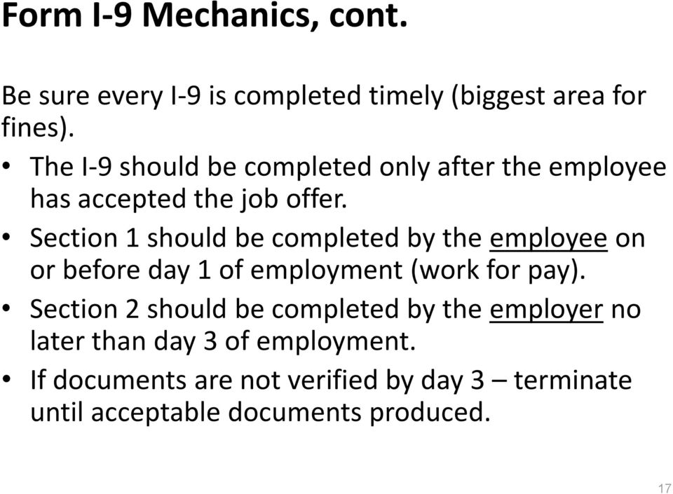 Section 1 should be completed by the employee on or before day 1 of employment (work for pay).