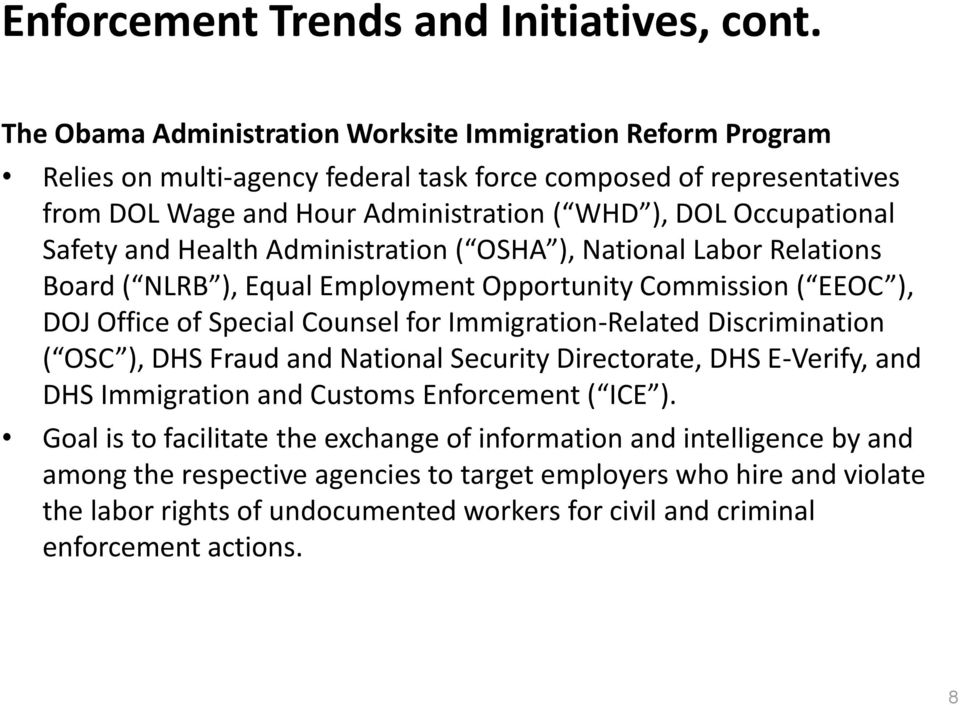 Safety and Health Administration ( OSHA ), National Labor Relations Board ( NLRB ), Equal Employment Opportunity Commission ( EEOC ), DOJ Office of Special Counsel for Immigration-Related