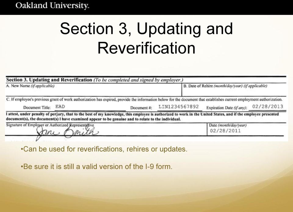 reverifications, rehires or updates.