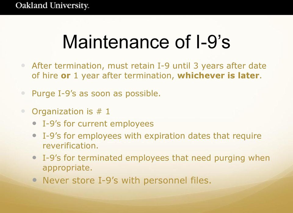 Organization is # 1 I-9 s for current employees I-9 s for employees with expiration dates that