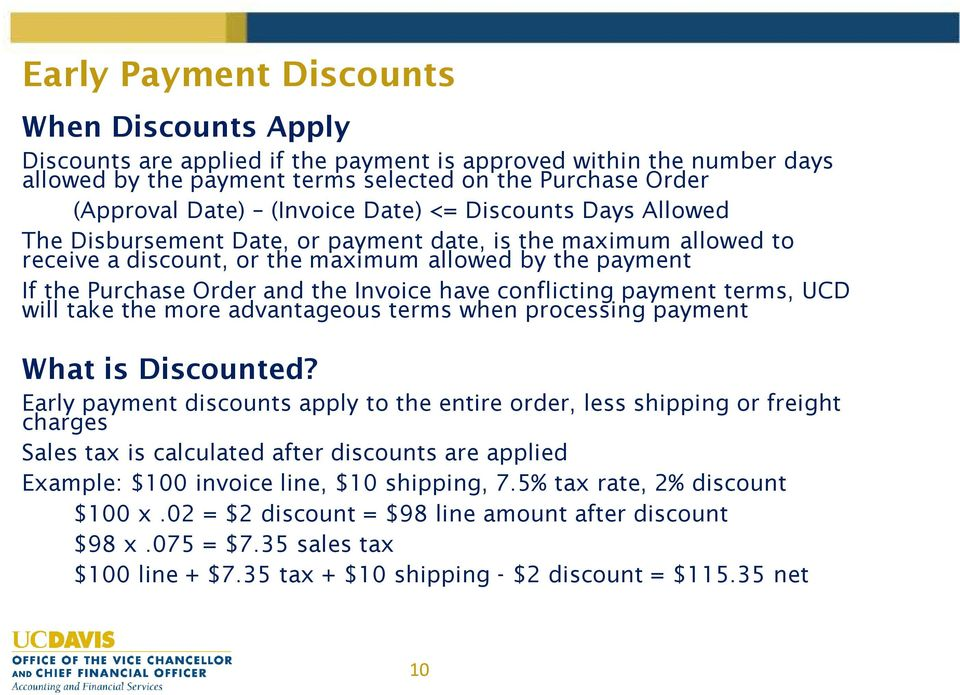 Invoice have conflicting payment terms, UCD will take the more advantageous terms when processing payment What is Discounted?