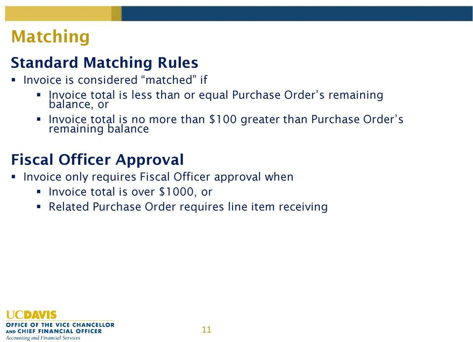 Purchase Order s remaining balance Fiscal Officer Approval Invoice only requires Fiscal Officer