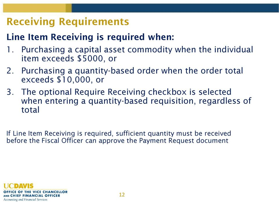 Purchasing a quantity-based order when the order total exceeds $10,000, or 3.