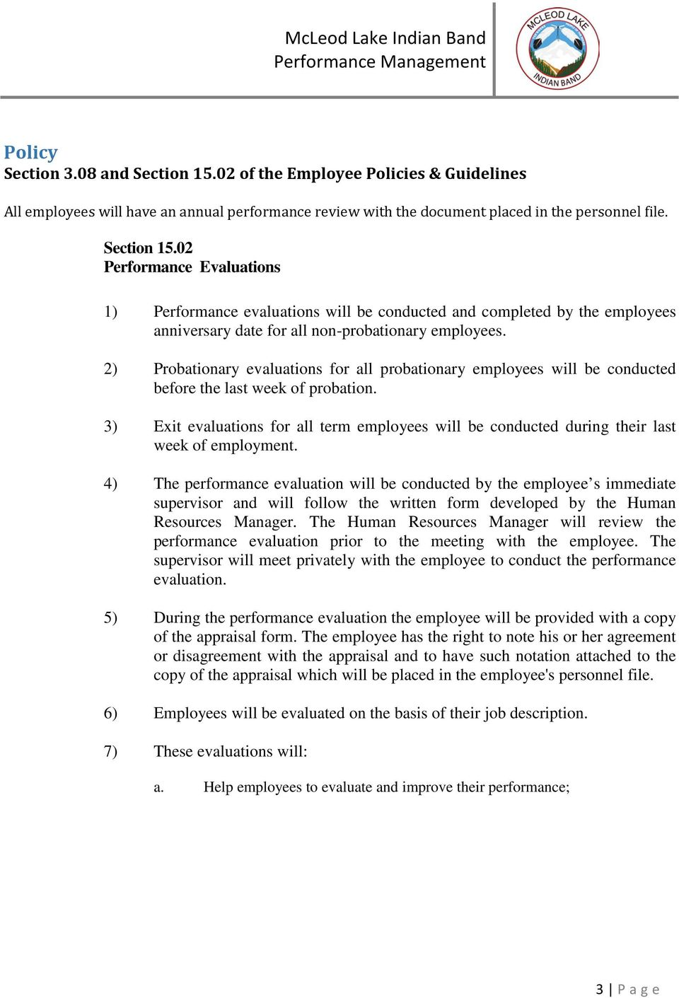 3) Exit evaluations for all term employees will be conducted during their last week of employment.