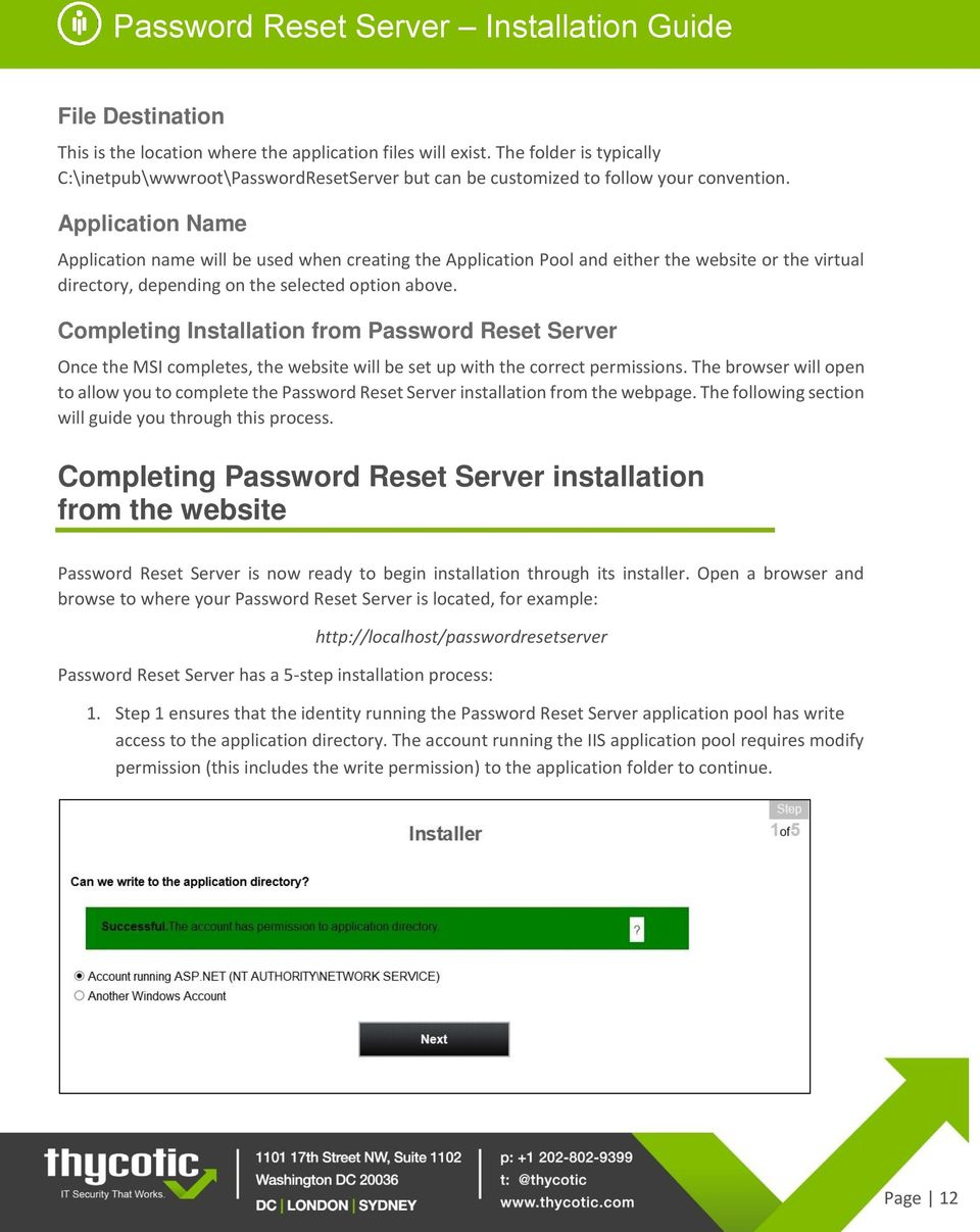 Completing Installation from Password Reset Server Once the MSI completes, the website will be set up with the correct permissions.