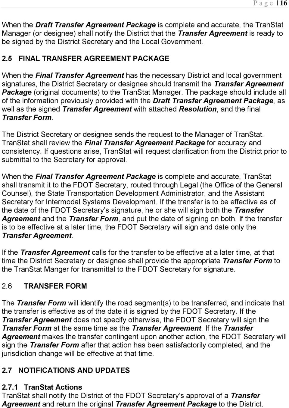 5 FINAL TRANSFER AGREEMENT PACKAGE When the Final Transfer Agreement has the necessary District and local government signatures, the District Secretary or designee should transmit the Transfer