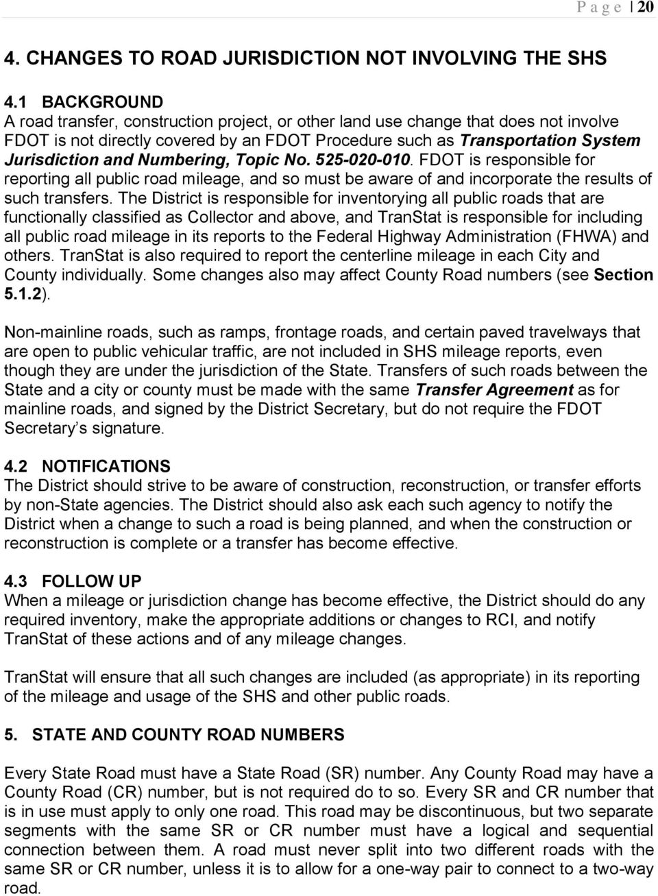 Numbering, Topic No. 525-020-010. FDOT is responsible for reporting all public road mileage, and so must be aware of and incorporate the results of such transfers.