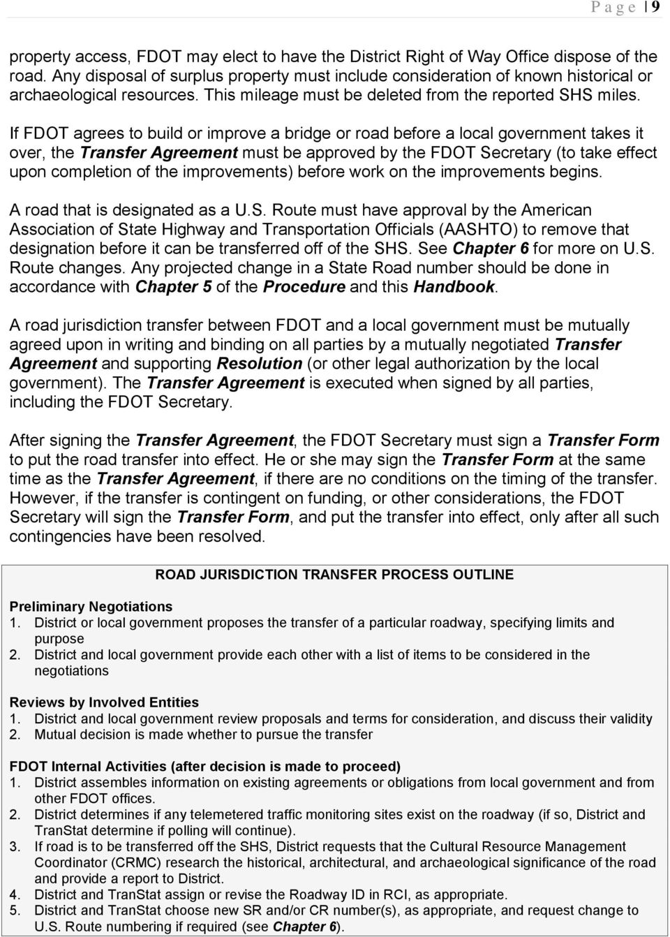 If FDOT agrees to build or improve a bridge or road before a local government takes it over, the Transfer Agreement must be approved by the FDOT Secretary (to take effect upon completion of the
