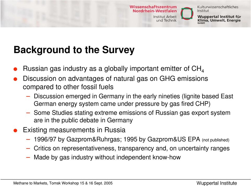 Studies stating extreme emissions of Russian gas export system are in the public debate in Germany Existing measurements in Russia 1996/97 by