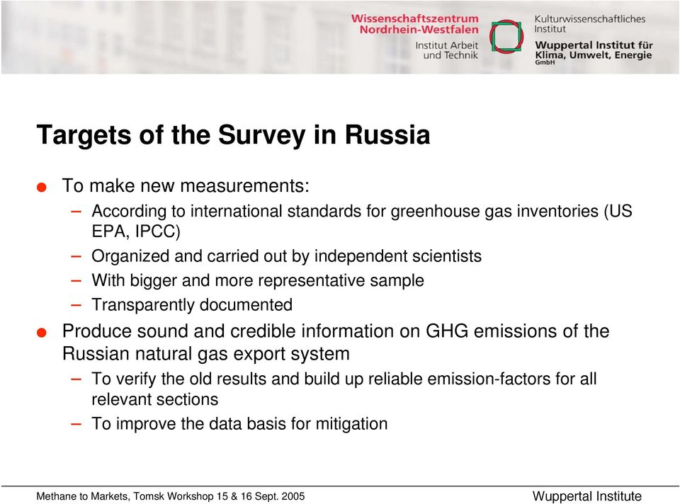 Transparently documented Produce sound and credible information on GHG emissions of the Russian natural gas export system