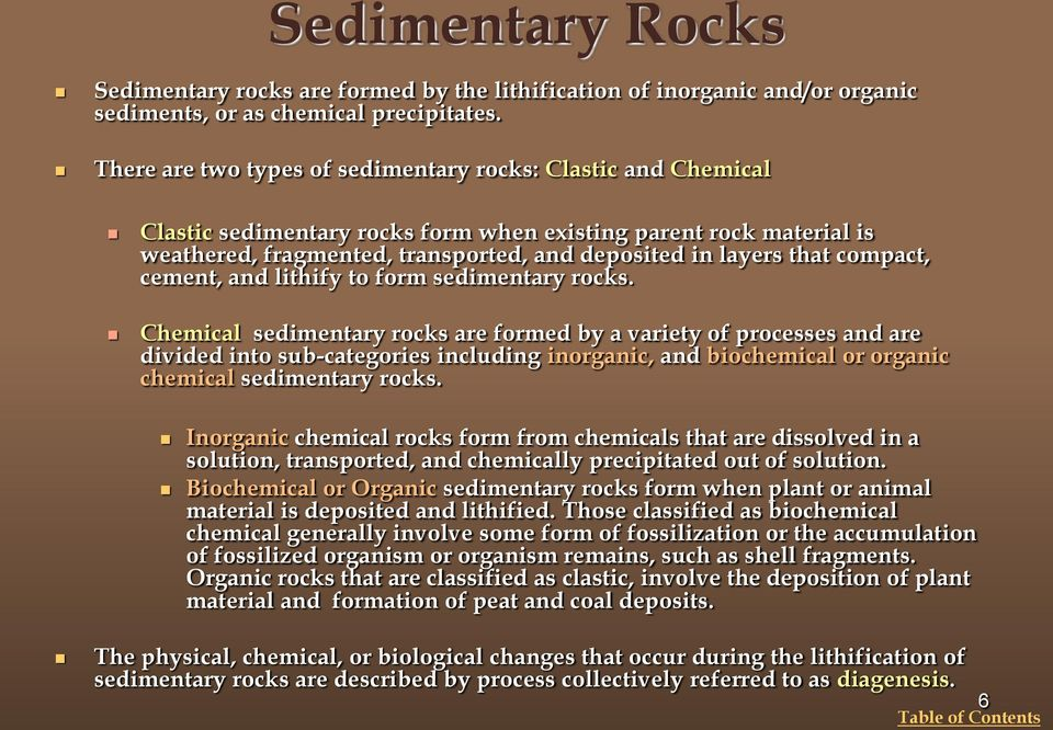 compact, cement, and lithify to form sedimentary rocks.