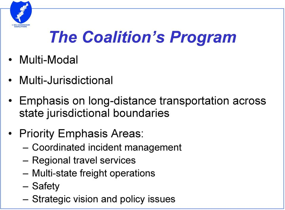 Priority Emphasis Areas: Coordinated incident management Regional travel