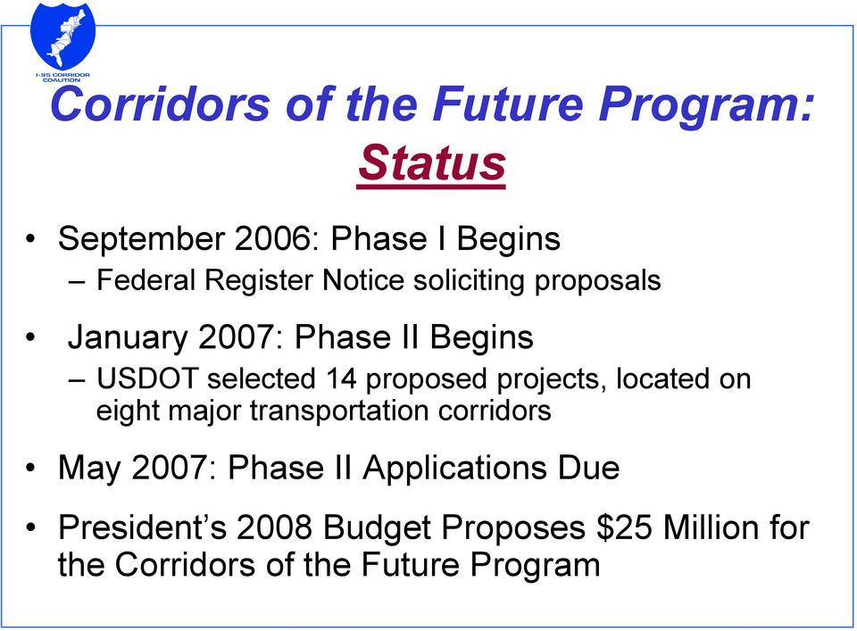 projects, located on eight major transportation corridors May 2007: Phase II