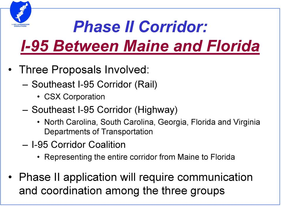 Florida and Virginia Departments of Transportation I-95 Corridor Coalition Representing the entire