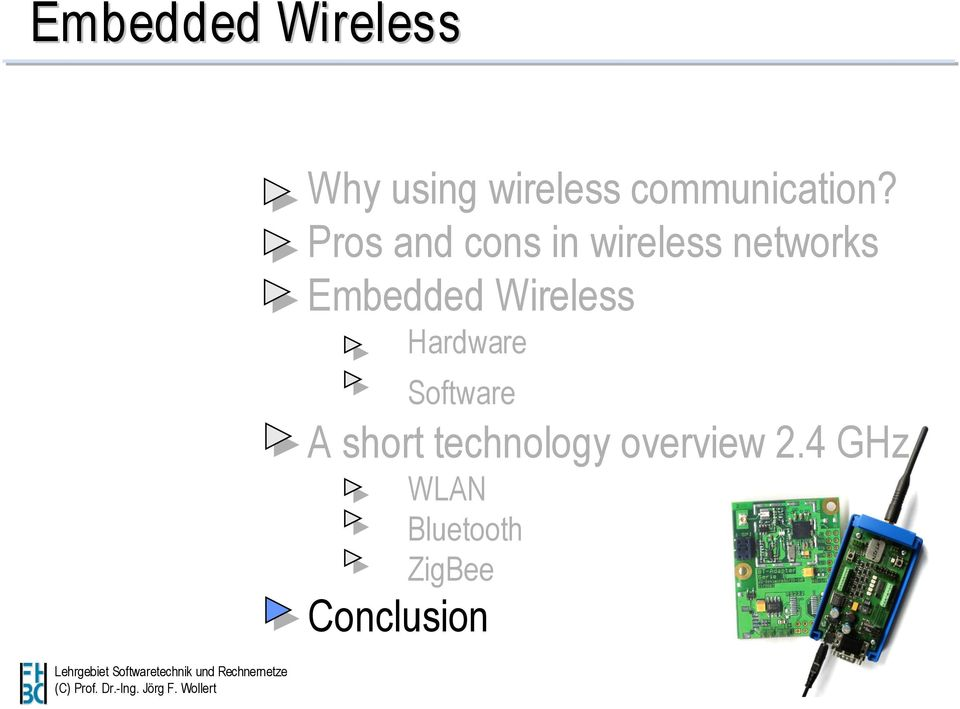 Pros and cons in wireless networks Embedded