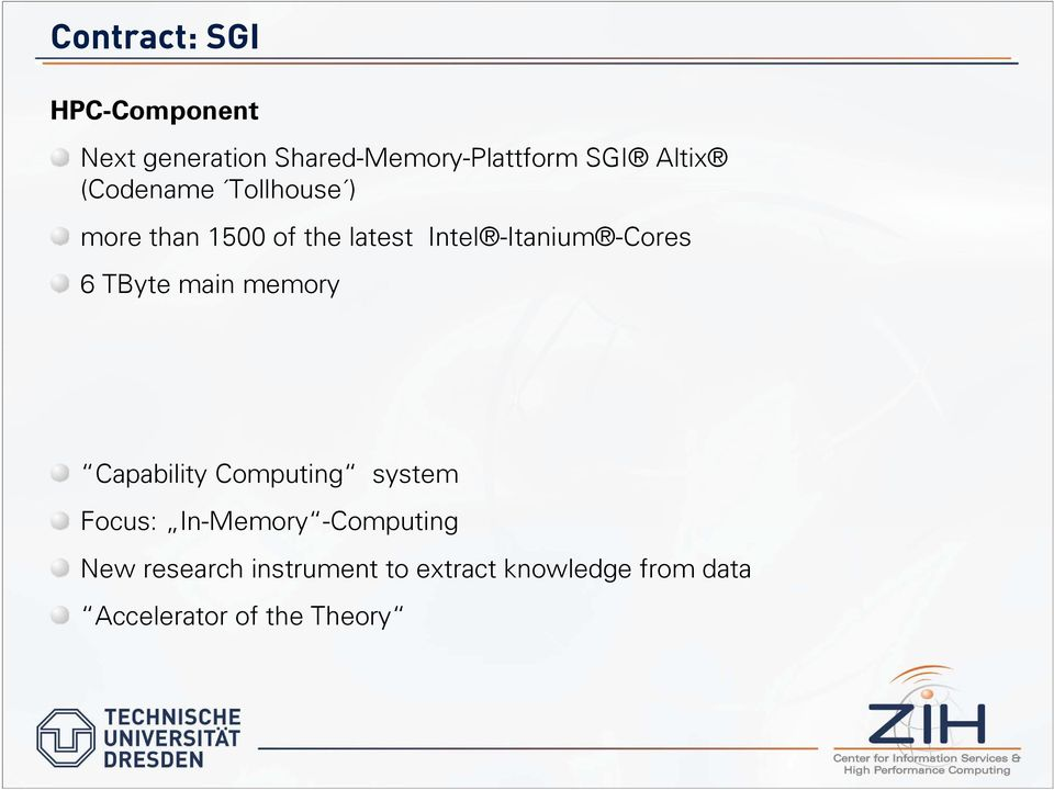 -Cores 6 TByte main memory Capability Computing system Focus: In-Memory