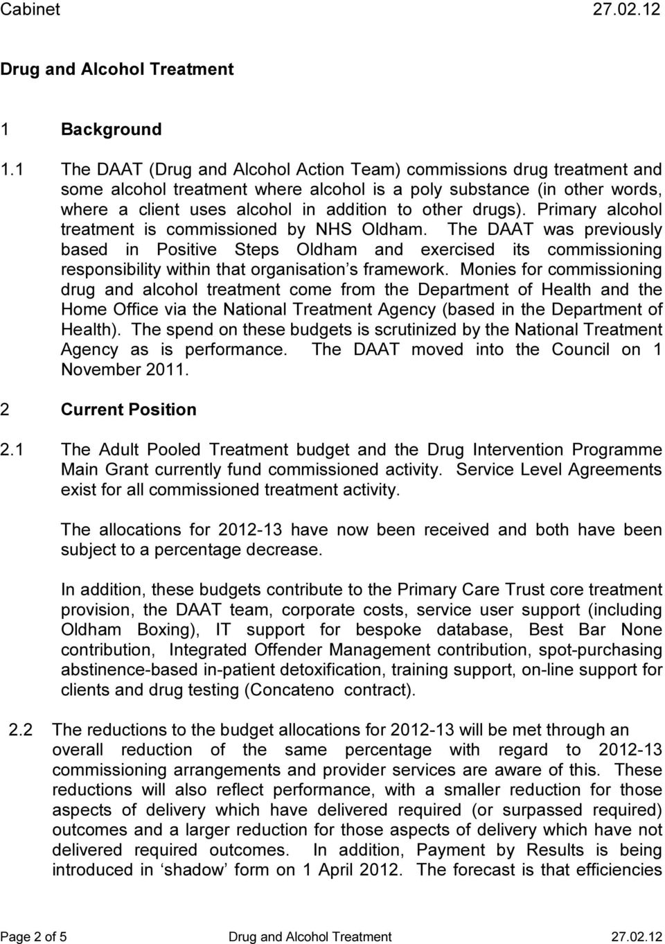 drugs). Primary alcohol treatment is commissioned by NHS Oldham.