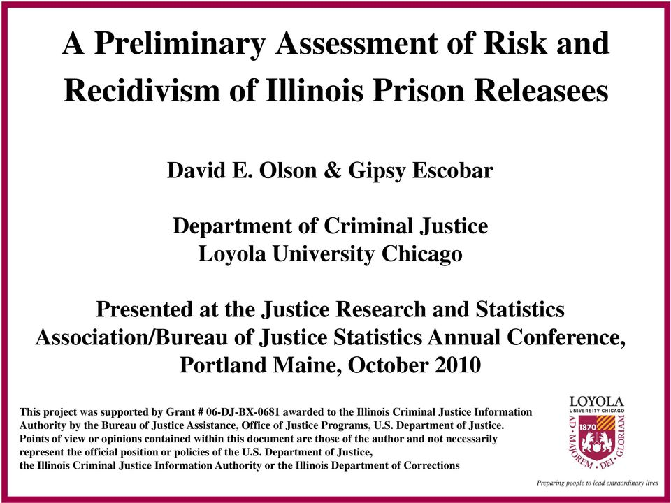 Maine, October 2010 This project was supported by Grant # 06-DJ-BX-0681 awarded to the Illinois Criminal Justice Information Authority by the Bureau of Justice Assistance, Office of Justice