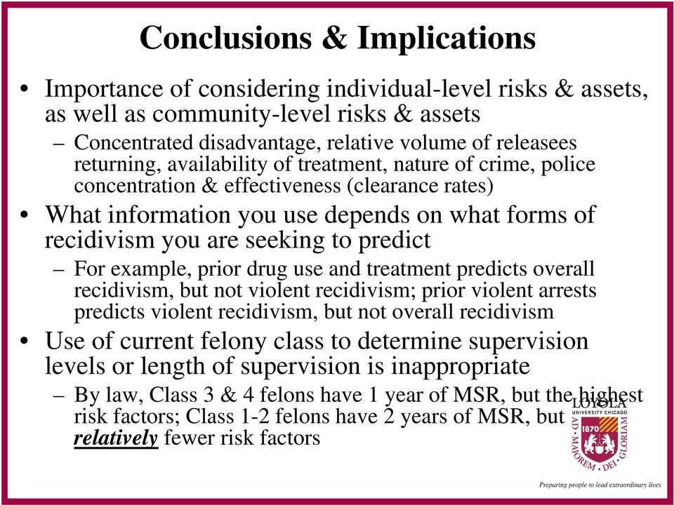 prior drug use and treatment predicts overall recidivism, but not violent recidivism; prior violent arrests predicts violent recidivism, but not overall recidivism Use of current felony class to