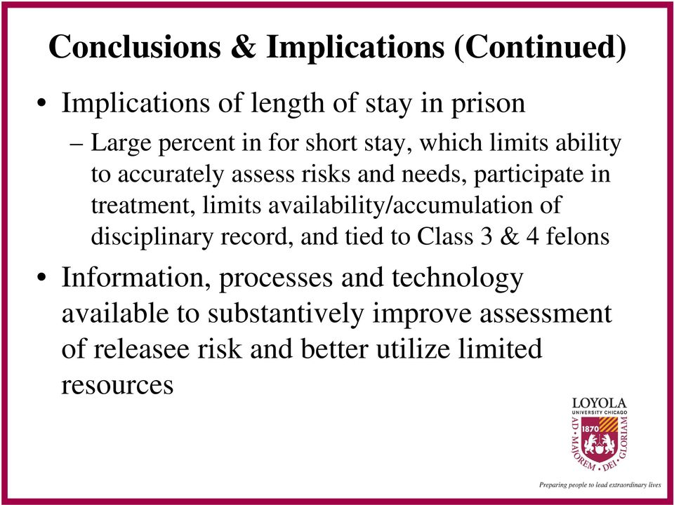 availability/accumulation of disciplinary record, and tied to Class 3 & 4 felons Information, processes