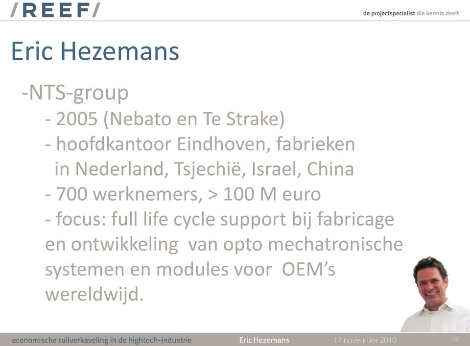werknemers, > 100 M euro - focus: full life cycle support bij fabricage