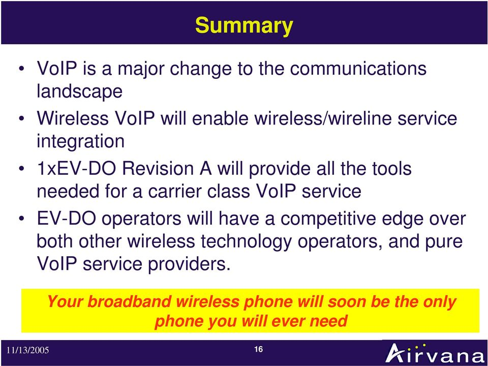 class VoIP service EV-DO operators will have a competitive edge over both other wireless technology