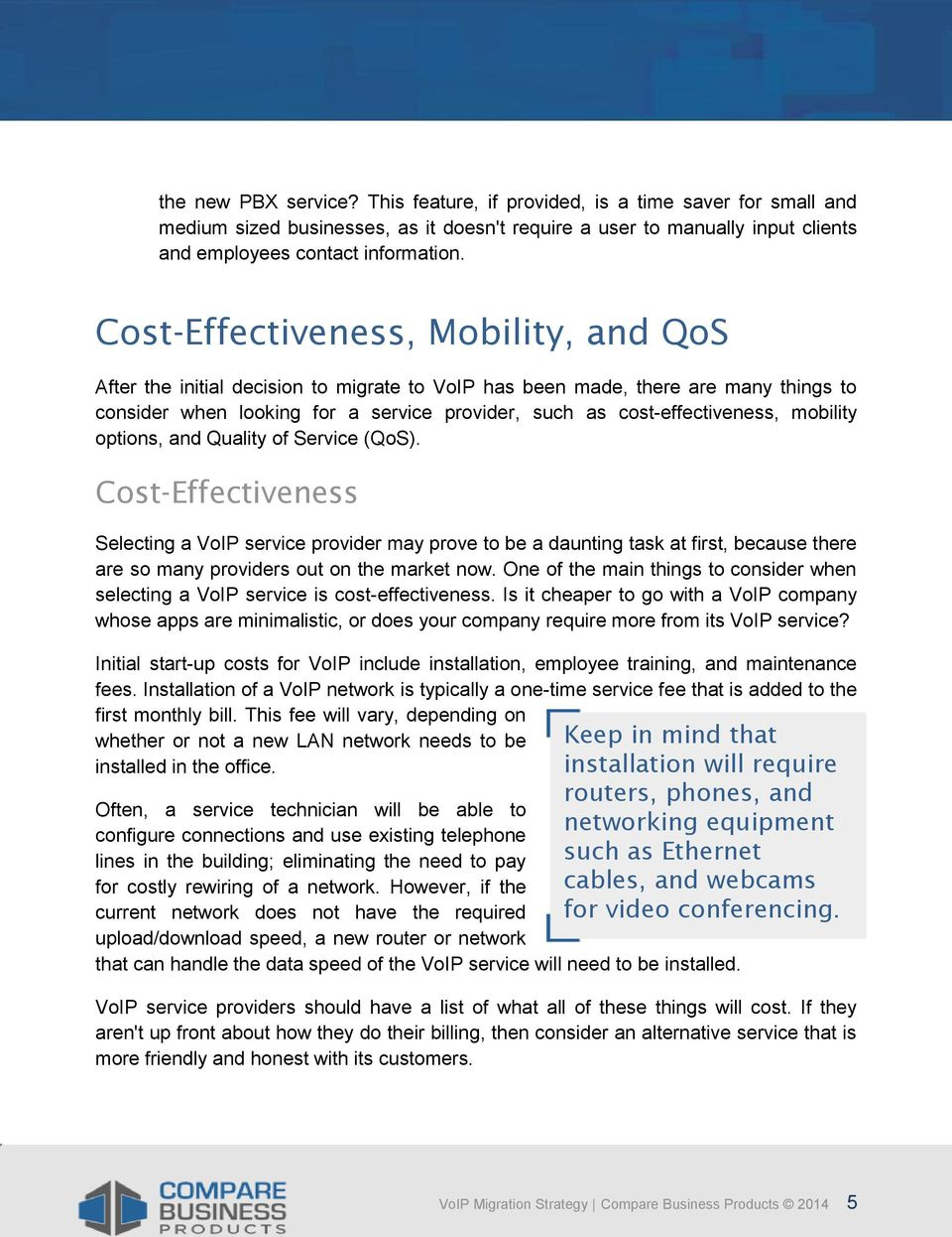 mobility options, and Quality of Service (QoS).
