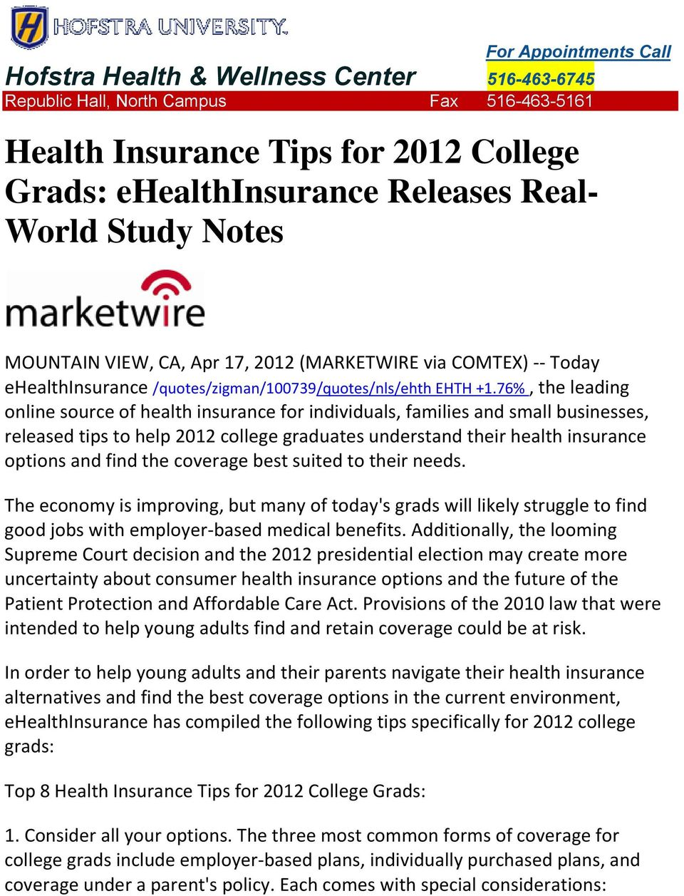 76%, the leading online source of health insurance for individuals, families and small businesses, released tips to help 2012 college graduates understand their health insurance options and find the