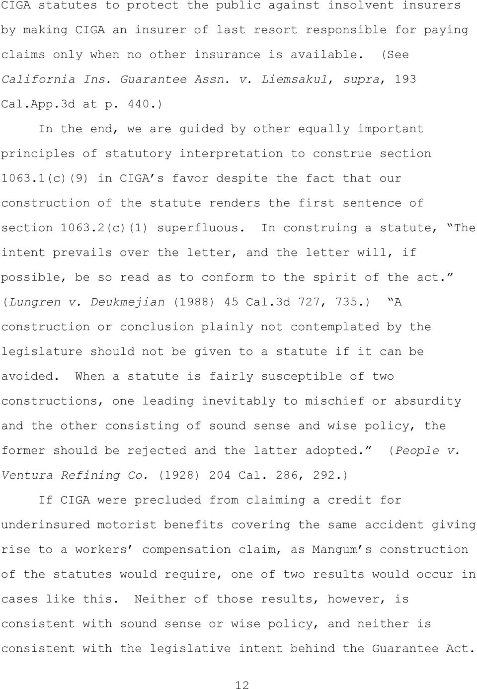 1(c)(9) in CIGA s favor despite the fact that our construction of the statute renders the first sentence of section 1063.2(c)(1) superfluous.