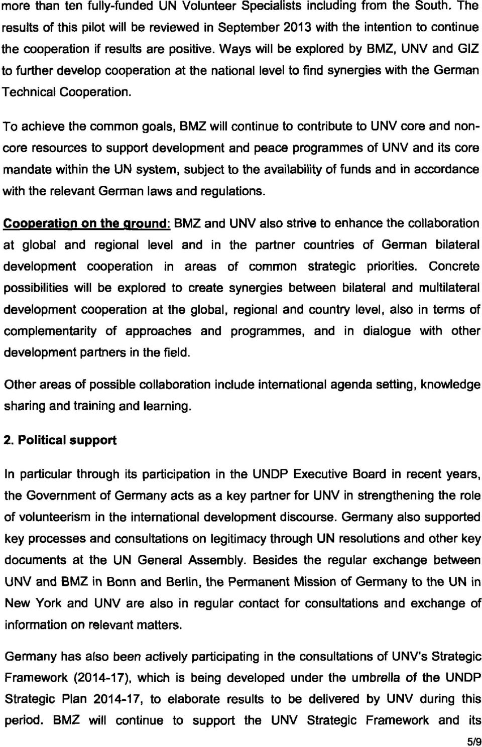 Ways will be explored by BMZ, UNV and GIZ to further develop cooperation at the national level to find synergies with the German Technical Cooperation.