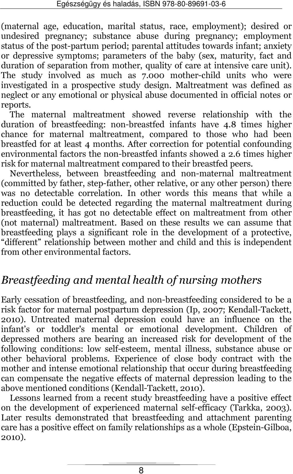 000 mother-child units who were investigated in a prospective study design. Maltreatment was defined as neglect or any emotional or physical abuse documented in official notes or reports.