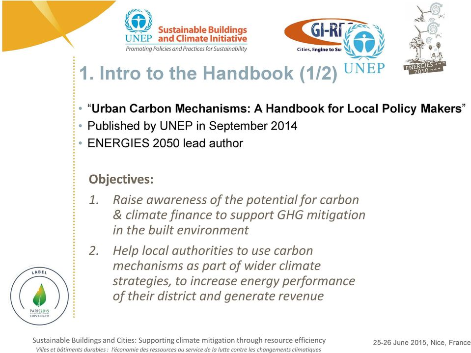 Raise awareness of the potential for carbon & climate finance to support GHG mitigation in the built