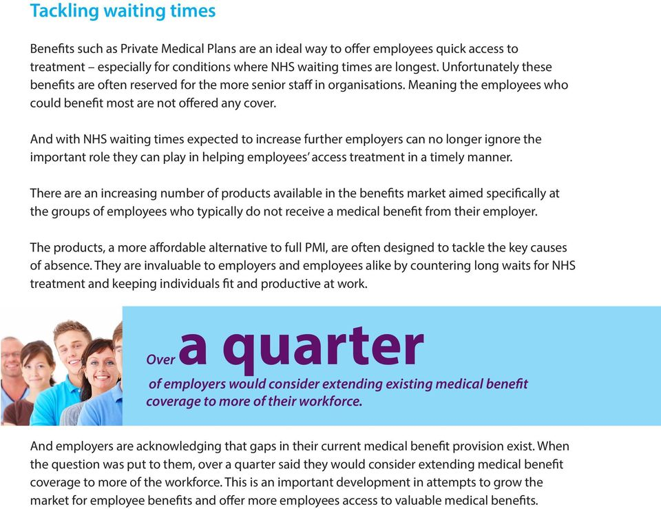 And with NHS waiting times expected to increase further employers can no longer ignore the important role they can play in helping employees access treatment in a timely manner.
