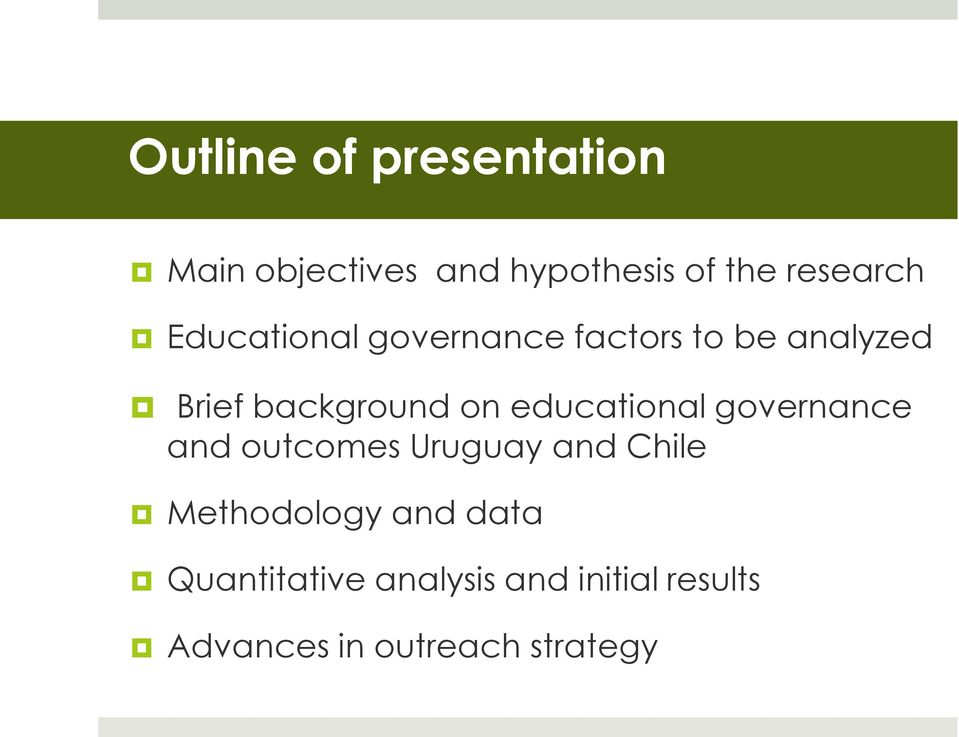educational governance and outcomes Uruguay and Chile Methodology and