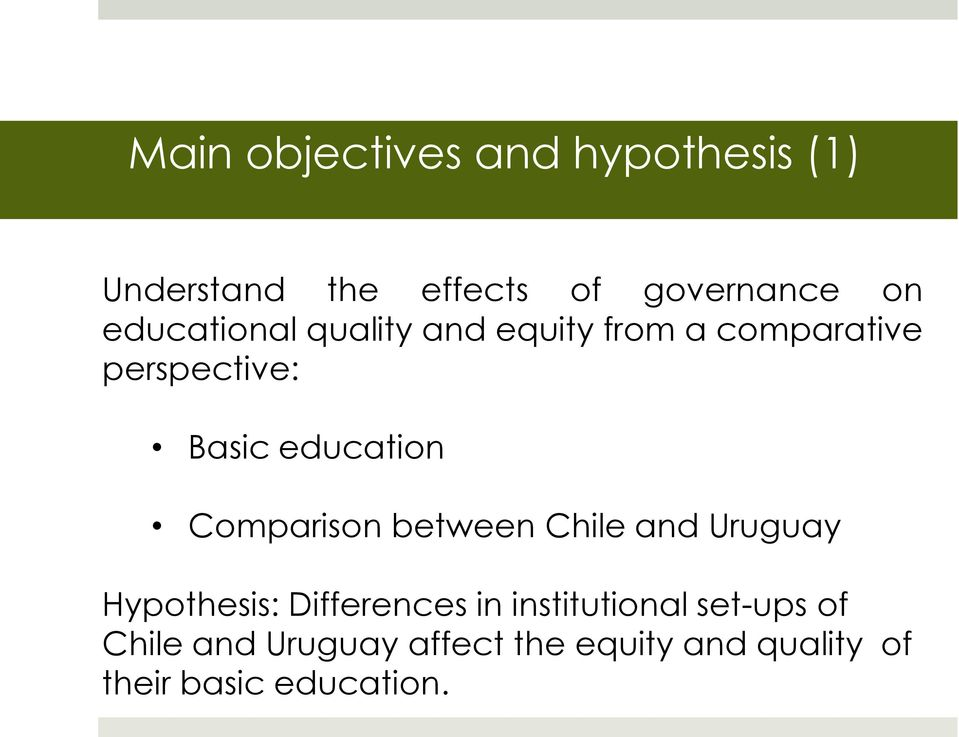 Comparison between Chile and Uruguay Hypothesis: Differences in institutional