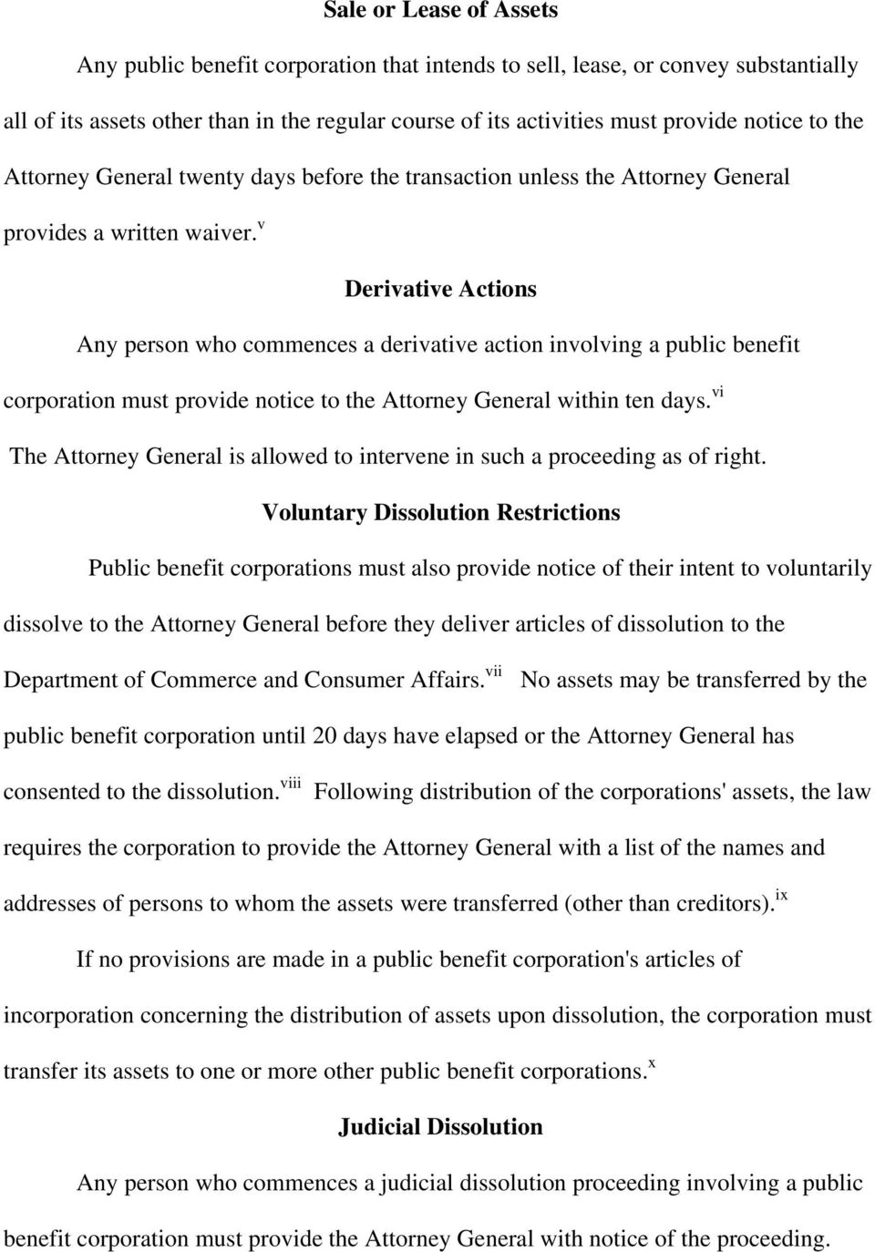 v Derivative Actions Any person who commences a derivative action involving a public benefit corporation must provide notice to the Attorney General within ten days.
