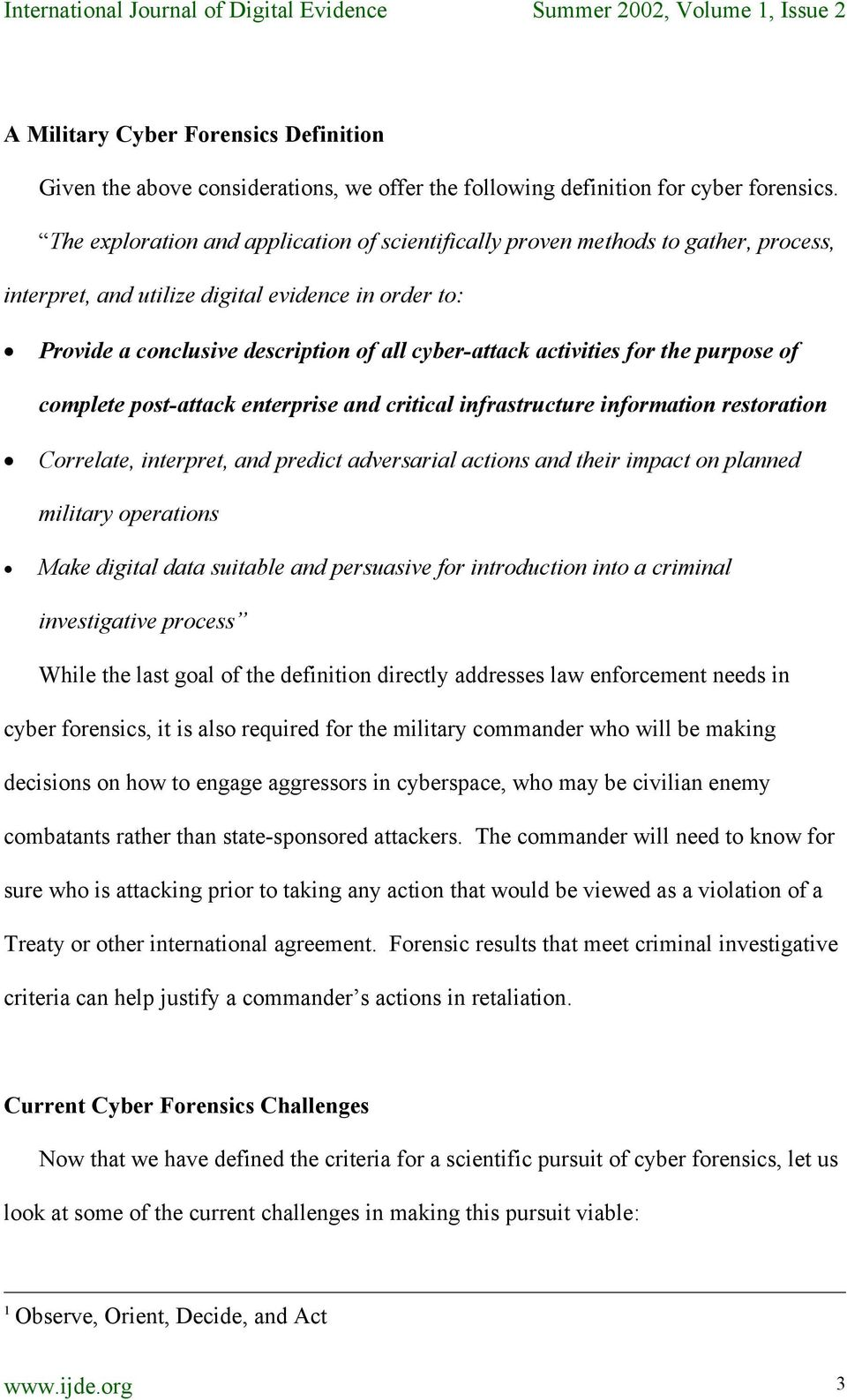 activities for the purpose of complete post-attack enterprise and critical infrastructure information restoration Correlate, interpret, and predict adversarial actions and their impact on planned